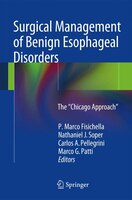 Surgical Management Of Benign Esophageal Disorders: The Chicago Approach