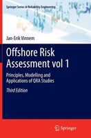Offshore Risk Assessment Vol 1.: Principles, Modelling And Applications Of Qra Studies