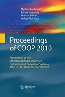 Proceedings of COOP 2010: Proceedings of the 9th International Conference on Designing Cooperative Systems, May, 18-21, 2010,