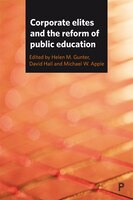 Corporate Elites And The Reform Of Public Education