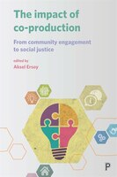 The Impact Of Co-production: From Community Engagement To Social Justice