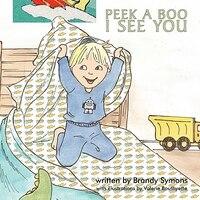 Peek A Boo, I See You - Brandy Symons