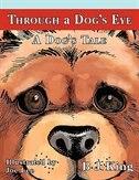 Through a Dog's Eye: A Dog's Tale