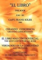El Libro: Creando Conciencia. El Libro Mas Controvercial Y Verdadero En El Mundo Cristiano. - Capt Frank Soler