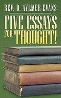 Five essays for thought! - Rev. D. Aylmer Evans