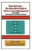 Fixes That Last - The Executive's Guide To Fix It Or Lose It Management
