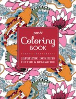 Posh Adult Coloring Book: Japanese Designs for Fun & Relaxation
