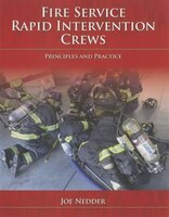 Fire Service Rapid Intervention Crews:  Principles And Practices: Principles and Pract