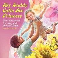 My Daddy Calls Me Princess
