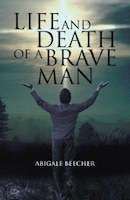 Life And Death Of A Brave Man