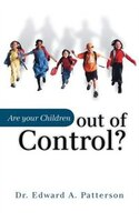 Are Your Children Out of Control?