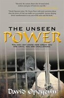 The Unseen Power: You May Not Know What You Are Worth Until You Are Challenged