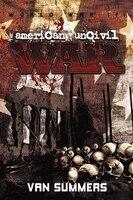 The American Uncivil War: Prelude To World War Iii - Van Summers