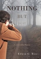 Nothing But Dust: A Jane Lindsey Mystery - Edwin G. Rice