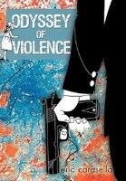 Odyssey of Violence - Eric Carasella