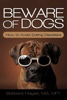 Beware Of Dogs: How To Avoid Dating Disasters