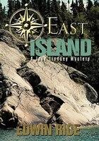 East Island: A Jane Lindsey Mystery - Edwin Rice