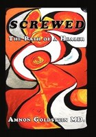 Screwed: The Path Of A Healer - Amnon Goldstein