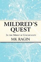 Mildred's Quest: In the Midst of Uncertainty