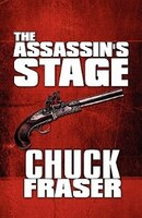The Assassin's Stage - Chuck Fraser