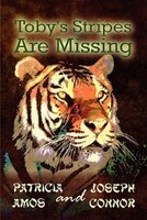 Toby's Stripes Are Missing - Patricia Amos, Joseph Connor