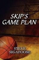 Skip's Game Plan - Steve Sigafoose