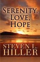 Serenity, Love, Hope