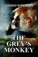 The Grey's Monkey - Ammed Williams