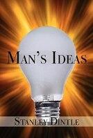 Man's Ideas - Stanley Dintle