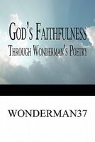 God's Faithfulness Through Wonderman's Poetry - Wonderman37