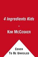 4 Ingredients Kids: Simple, Healthy Fun in the Kitchen