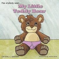 My Little Teddy Bear: Has Anybody Seen.....
