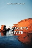 A Woman's Estate: Book 4 - Mayes Reynolds
