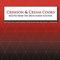 Crimson and Cream Cooks Recipes from the Delta Kitchen