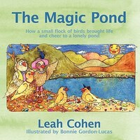 The Magic Pond: How a small flock of birds brought life and cheer to a lonely pond