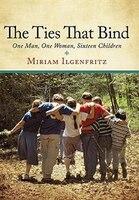 The Ties That Bind - Miriam Ilgenfritz