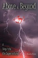 Above & Beyond: A Step into the Supernatural - Azaria Rose