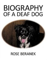 Biography Of A Deaf Dog