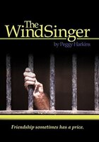 The Windsinger: Friendship Sometimes Has A Price. - Peggy Harkins