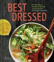 Best Dressed: 50 Recipes, Endless Salad Inspiration