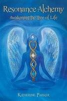 Resonance Alchemy: Awakening The Tree Of Life