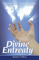 Divine Entreaty: Prayers for Public and Diverse Settings