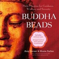 Buddha Beads: Mala Mantras For Guidance, Wisdom, And Serenity