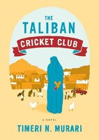 The Taliban Cricket Club (mp3-cd): A Novel