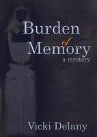 Burden Of Memory: A Mystery