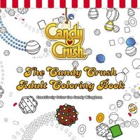 The Candy Crush Adult Coloring Book: Creatively Color The