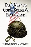 Doc, Next to God a Soldier's Best Friend
