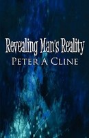Revealing Man's Reality - Peter A. Cline
