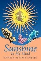 Sunshine In My Mind - Kristen Heather Ambler