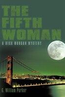 The Fifth Woman: A Rick Morgan Mystery